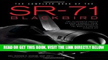 [Free Read] The Complete Book of the SR-71 Blackbird: The Illustrated Profile of Every Aircraft,