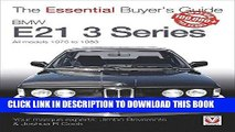 [Free Read] BMW E21 3 Series: All models 1975 to 1983 (The Essential Buyer s Guide) Free Online