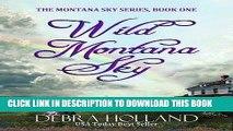 Best Seller Wild Montana Sky (The Montana Sky Series Book 1) Free Download