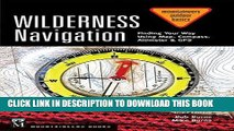 Ebook Wilderness Navigation: Finding Your Way Using Map, Compass, Altimeter   Gps (Mountaineers
