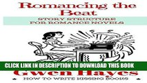 Ebook Romancing the Beat: Story Structure for Romance Novels (How to Write Kissing Books Book 1)