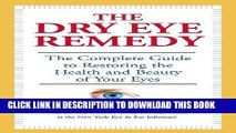 Best Seller The Dry Eye Remedy: The Complete Guide to Restoring the Health and Beauty of Your Eyes