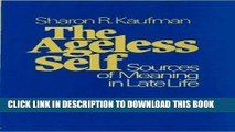 Ebook The Ageless Self: Sources of Meaning in Late Life (Life Course Studies) Free Read