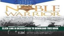 Read Now Noble Warrior: The Story of Maj. Gen. James E. Livingston, USMC (Ret.), Medal of Honor