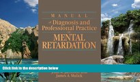 Big Deals  Manual of Diagnosis and Professional Practice in Mental Retardation  Best Seller Books