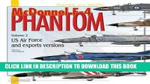 Read Now McDonnell F-4 Phantom, Vol. 2: US Air Force and Export Versions (Planes and Pilots)
