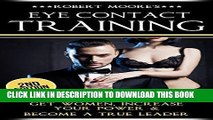 Best Seller Eye Contact Training: Get Women, Increase Your Power   Become a True Leader (Eye
