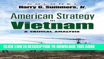 Read Now American Strategy in Vietnam: A Critical Analysis (Dover Military History, Weapons,