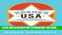 Read Now Kosher USA: How Coke Became Kosher and Other Tales of Modern Food (Arts and Traditions of