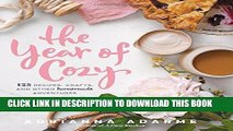 Best Seller The Year of Cozy: 125 Recipes, Crafts, and Other Homemade Adventures Free Read
