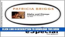 [Free Read] Alpha   Omega: A Companion Novella to Cry Wolf (Alpha and Omega) Full Online