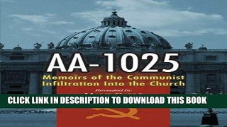Read Now Aa 1025 The Memoirs of a Communist s infiltration i