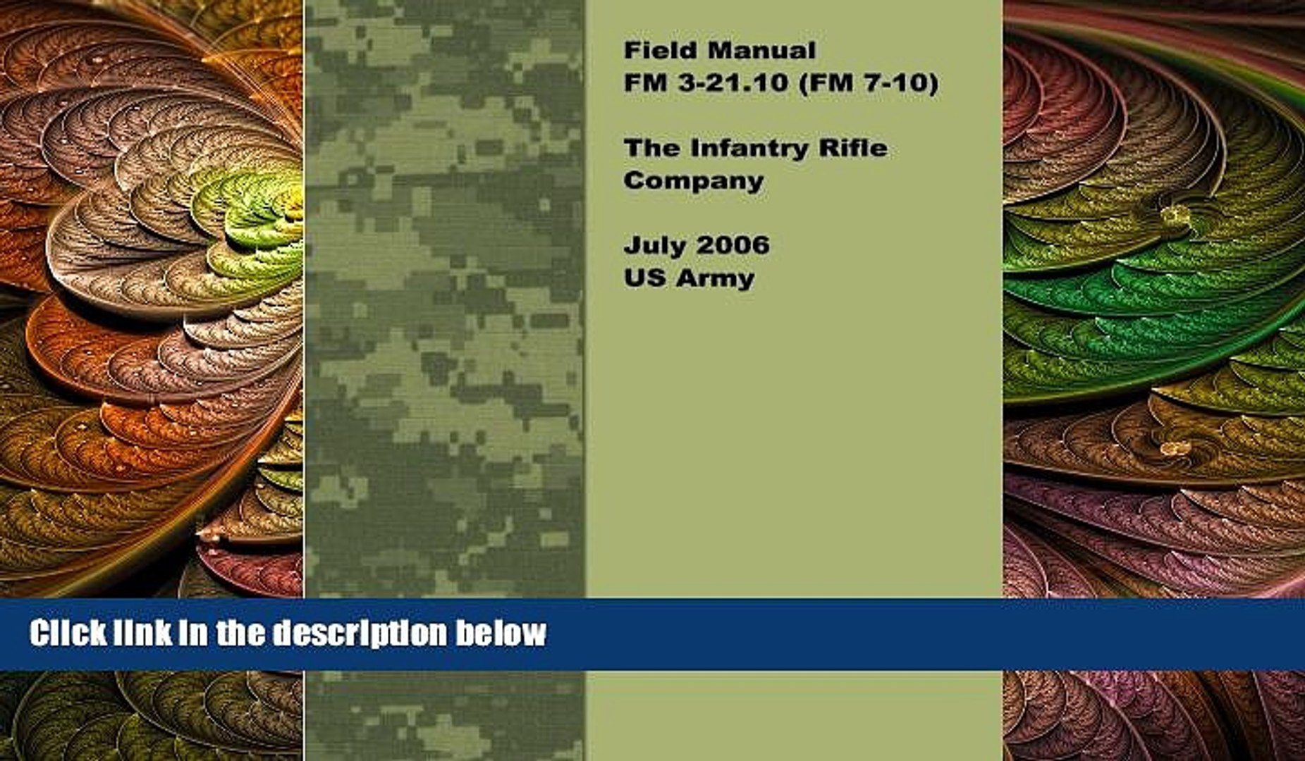 FAVORITE BOOK  Field Manual FM 3-21.10 (FM 7-10) The Infantry Rifle Company July 2006 US Army
