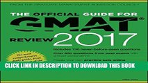 Read Now The Official Guide for GMAT Review 2017 with Online Question Bank and Exclusive Video