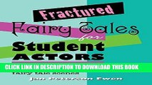 [PDF] Fractured Fairy Tales for Student Actors: A collection of contemporary fairy tale scenes