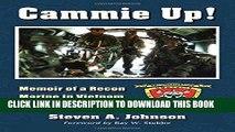Read Now Cammie Up!: Memoir of a Recon Marine in Vietnam, 1967-1968 PDF Online