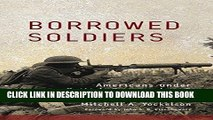 Read Now Borrowed Soldiers: Americans under British Command, 1918 (Campaigns and Commanders