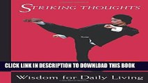 Read Now Bruce Lee Striking Thoughts: Bruce Lee s Wisdom for Daily Living (Bruce Lee Library)