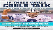 Read Now If These Walls Could Talk: Dallas Cowboys: Stories from the Dallas Cowboys Sideline,