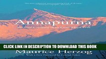 Ebook Annapurna: The First Conquest Of An 8,000-Meter Peak Free Read