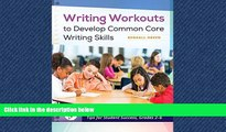 Choose Book Writing Workouts to Develop Common Core Writing Skills: Step-by-Step Exercises,