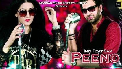 Peeno I INZI Feat SAM I Mannan Music I Latest Punjabi Songs 2016