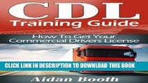 [Free Read] CDL Training Guide - How To Get Your Commercial Drivers License Free Online