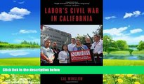 Big Deals  Labor s Civil War in California: The NUHW Healthcare Workers  Rebellion  Full Ebooks