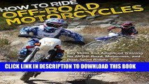 [Free Read] How to Ride Off-Road Motorcycles: Key Skills and Advanced Training for All Off-Road,