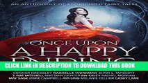 [Free Read] Once Upon a Happy Ending: An Anthology of Reimagined Fairy Tales Full Download