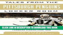 Read Now Tales from the Pittsburgh Penguins Locker Room: A Collection of the Greatest Penguins