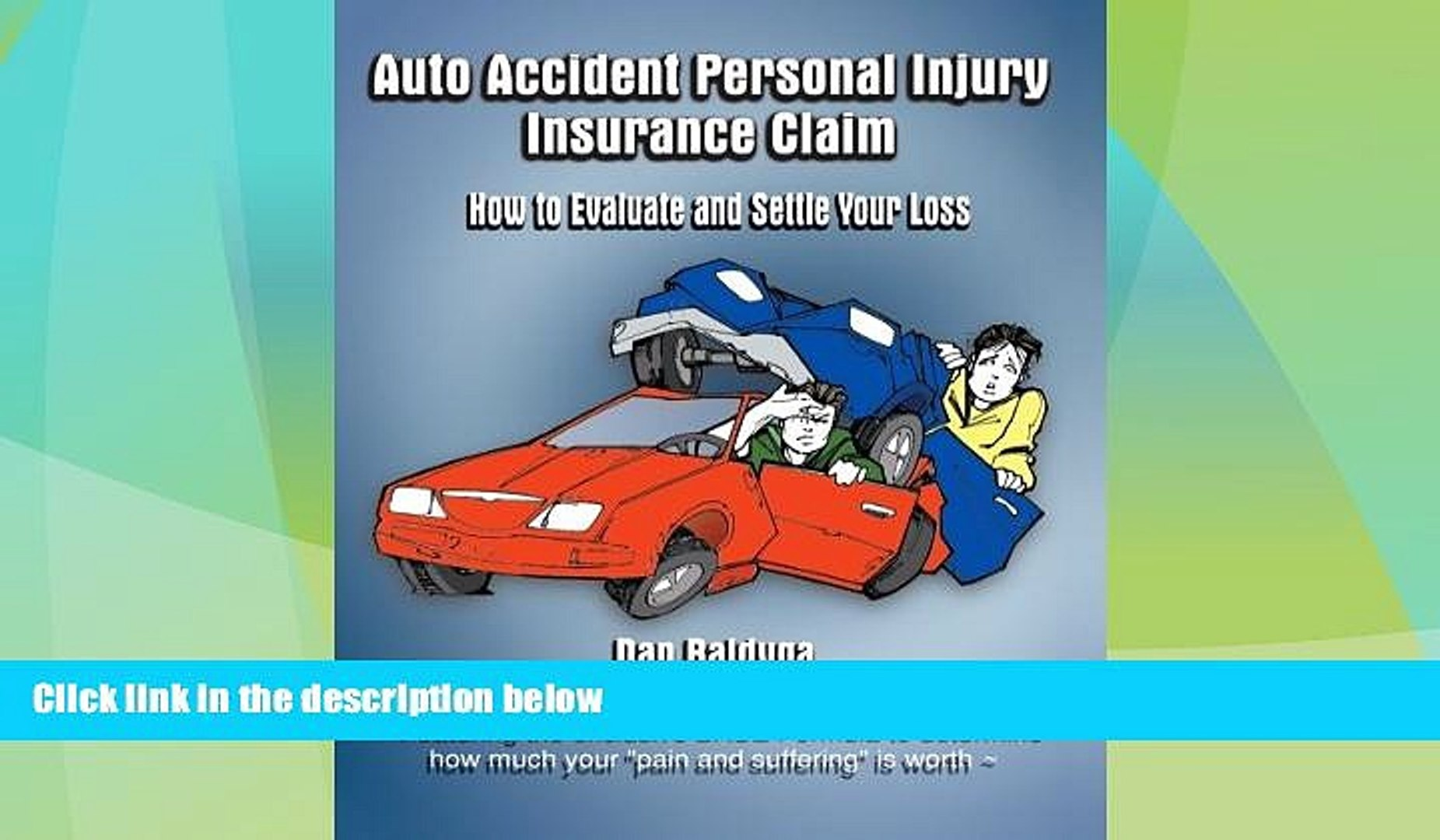 Auto Accident Personal Injury Insurance Claim How to Evaluate and Settle Your Loss