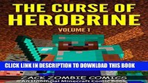 [PDF] FREE The Curse of Herobrine: The Ultimate Minecraft Comic Book Volume 1 (An Unofficial