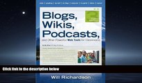Enjoyed Read Blogs, Wikis, Podcasts, and Other Powerful Web Tools for Classrooms