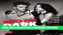 [EBOOK] DOWNLOAD Into the Dark (Turner Classic Movies): The Hidden World of Film Noir, 1941-1950