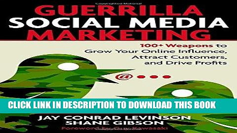 [Ebook] Guerrilla Social Media Marketing: 100+ Weapons to Grow Your Online Influence, Attract