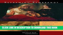[EBOOK] DOWNLOAD Reframing Rembrandt: Jews and the Christian Image in Seventeenth-Century