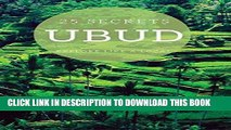 [PDF] UBUD 25 Secrets - The Locals Travel Guide  For Your Trip to Ubud (Bali) 2016: Skip the