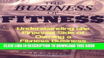 [Ebook] The Business of Fitness: Understanding the Financial Side of Owning a Fitness Business