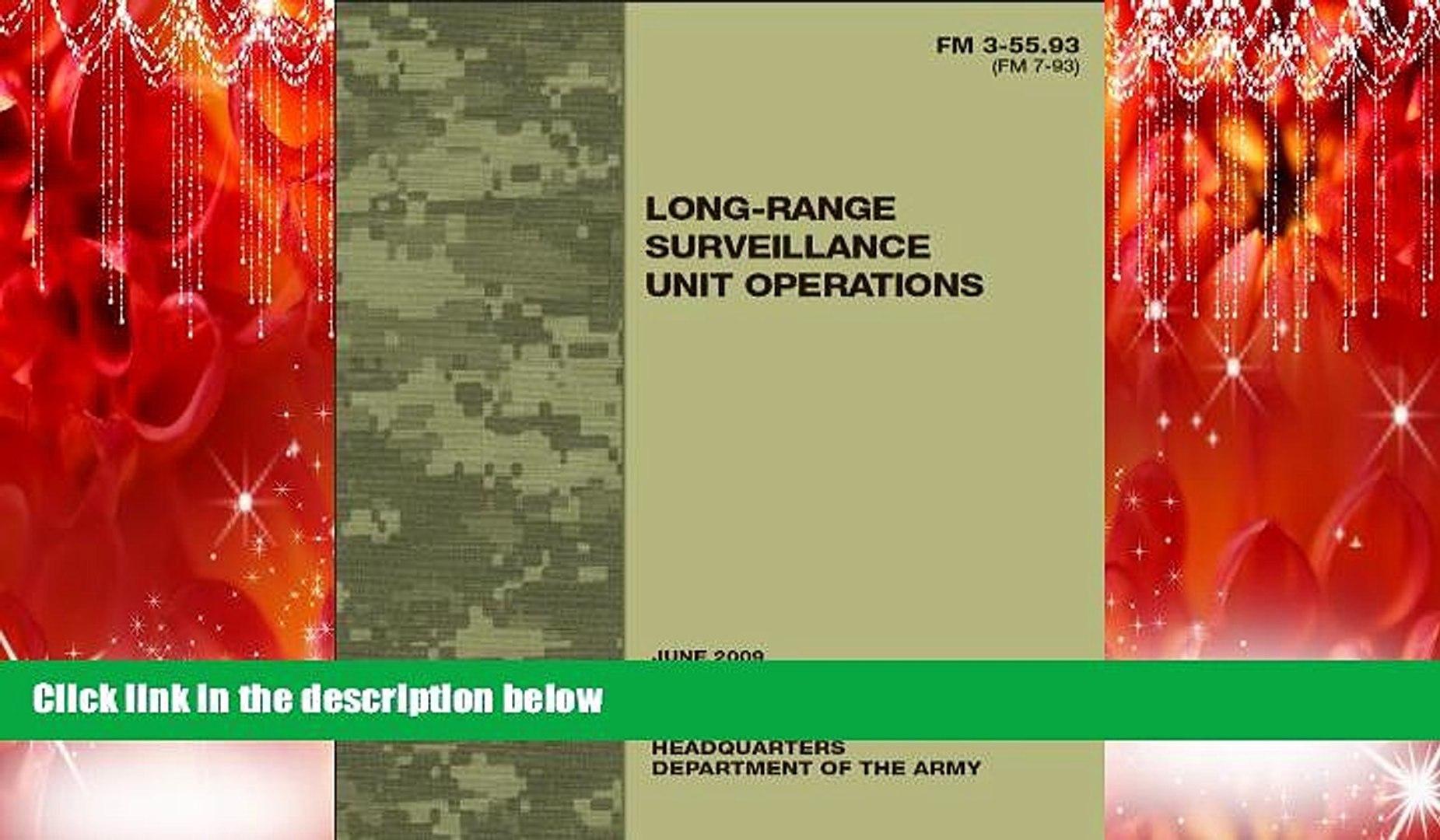 FAVORITE BOOK  Field Manual FM 3-55.93 (FM 7-93) Long-Range Surveillance Unit Operations June 2009