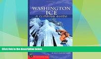 Big Deals  Washington Ice: A Climbing Guide (Climbing Guides)  Best Seller Books Best Seller