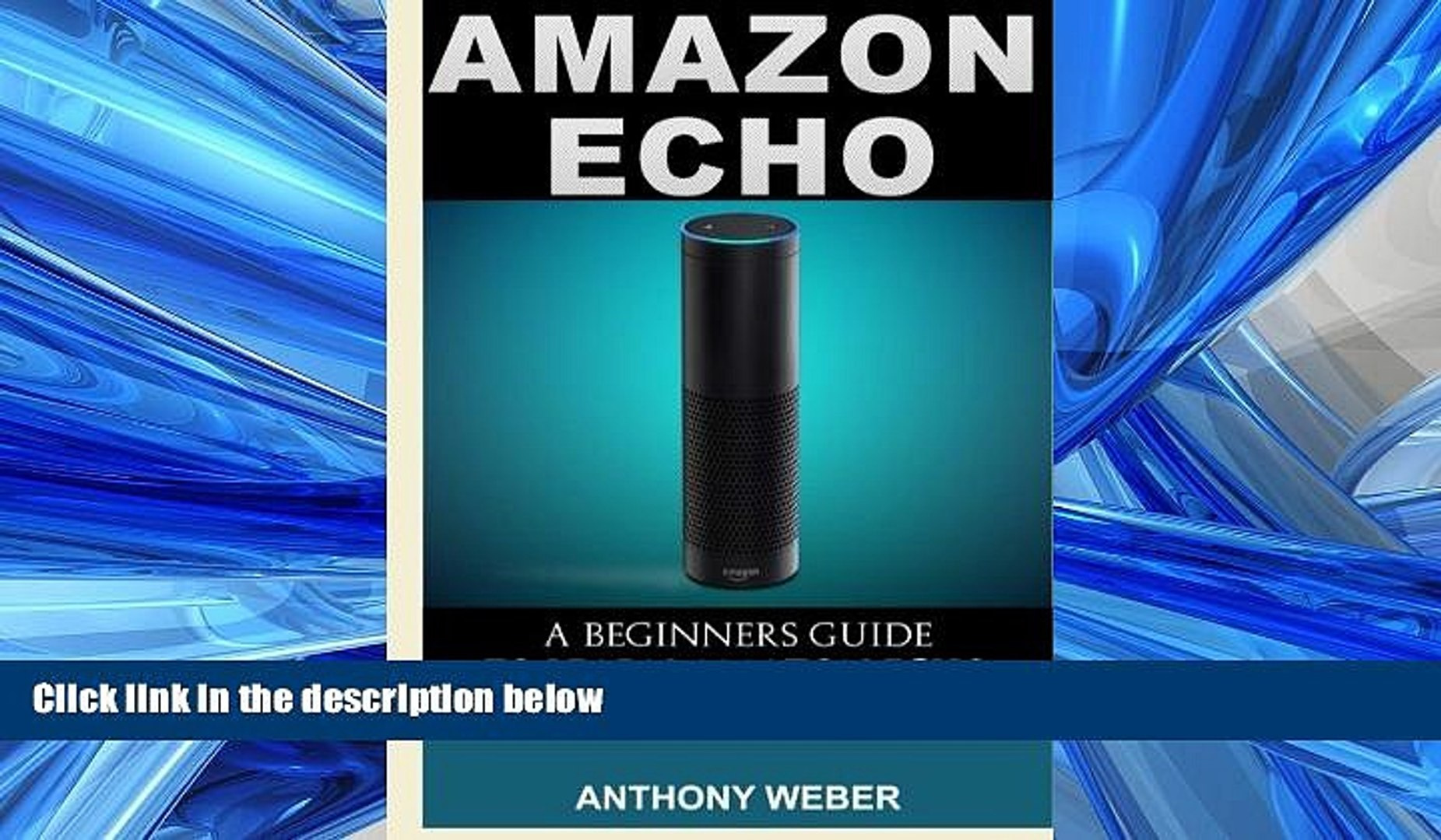 Choose Book Amazon Echo: 3 in 1. Amazon Echo, Amazon Prime and Kindle Lending Library. The