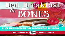 [EBOOK] DOWNLOAD Bed, Breakfast, and Bones: A Ravenwood Cove Cozy Mystery READ NOW