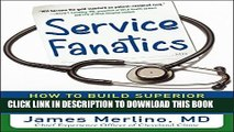 [Ebook] Service Fanatics: How to Build Superior Patient Experience the Cleveland Clinic Way