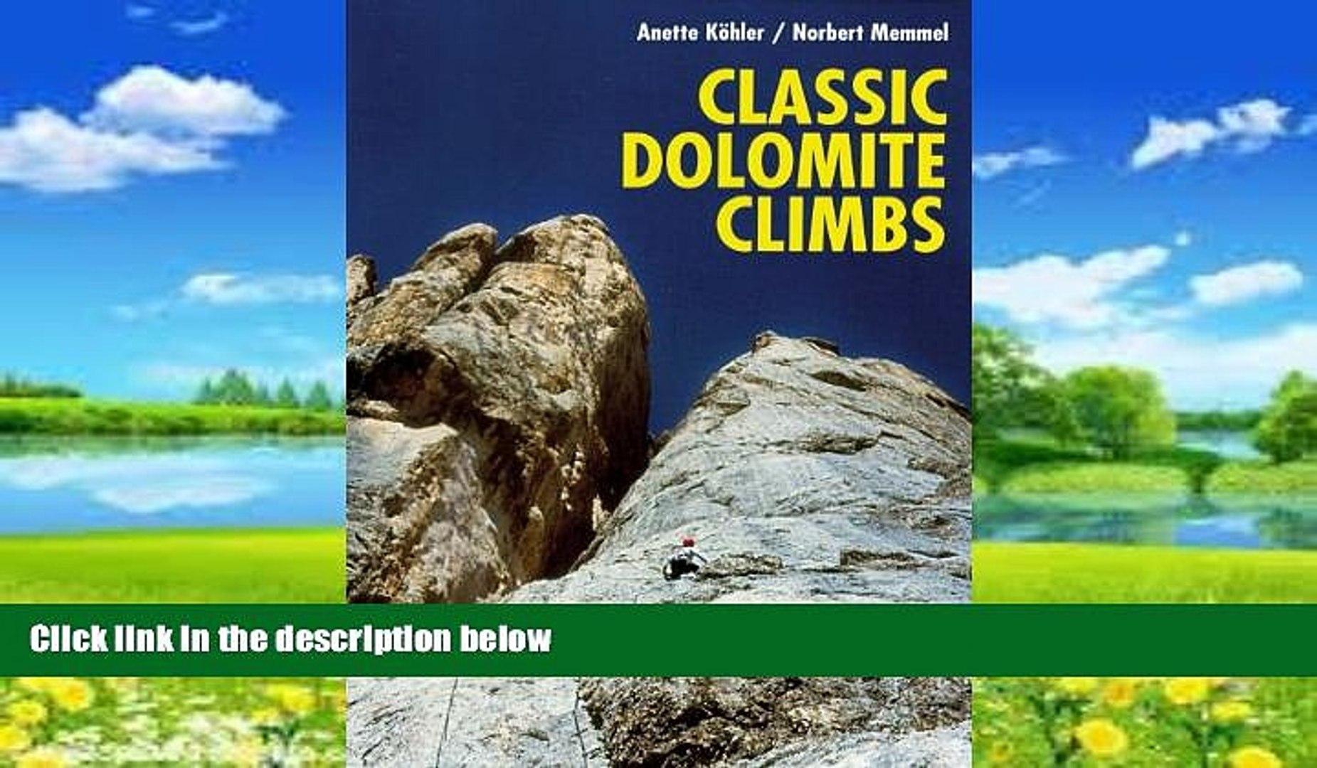 Big Deals  Classic Dolomite Climbs: 102 High Quality Rock-Climbs Between the UIAA Grades III and