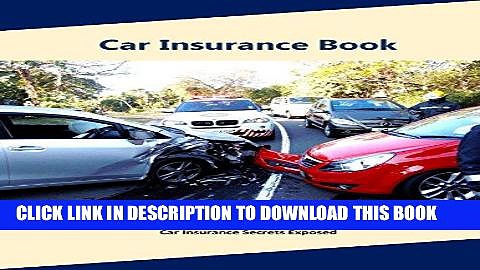 [Ebook] Car insurance book: A Complete Guide to Car insurance (Auto insurance book, Understanding