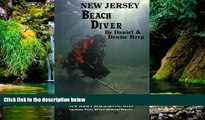 READ FULL  New Jersey Beach Diver, The Diver s Guide to New Jersey Beach Diving Sites  READ Ebook