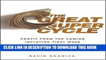 [PDF] The Great Super Cycle: Profit from the Coming Inflation Tidal Wave and Dollar Devaluation