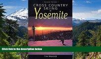 READ FULL  Cross Country Skiing in Yosemite  READ Ebook Online Audiobook