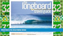 Must Have PDF  The Longboard Travel Guide: A Guide to the World s Best Longboarding Waves  Best